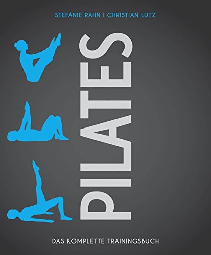 Pilates - Das Trainingsbuch