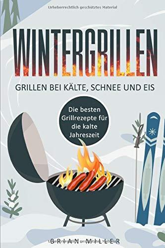 Grillen im Winter - Kochbuch für Männer